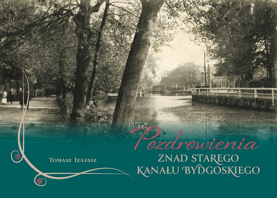 Album Pozdrowienia znad starego kanału Bydgoskiego podgląd