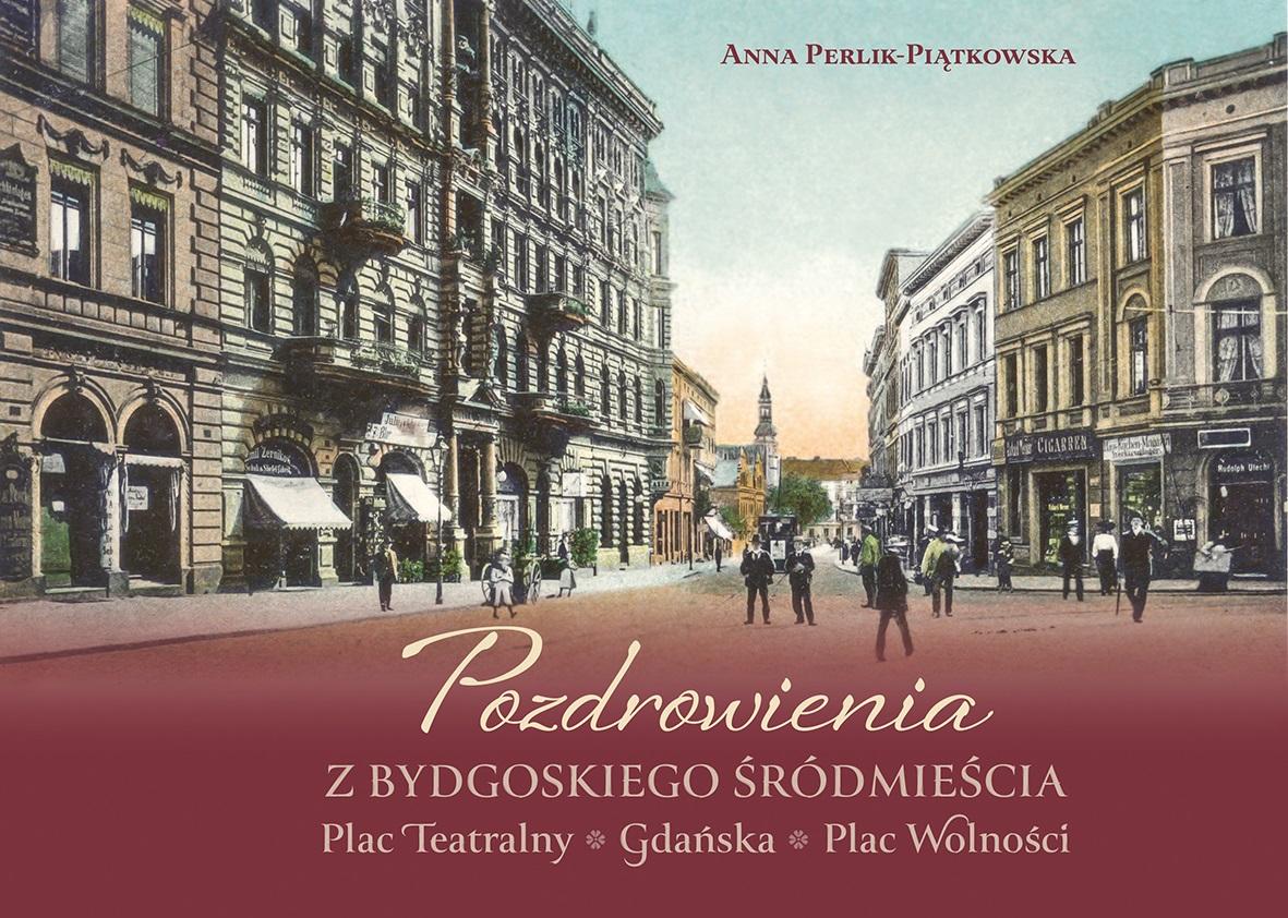 Album pdf. Pozdrowienia z Bydgoskiego Śródmieścia